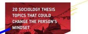 Sociology Thesis Topics