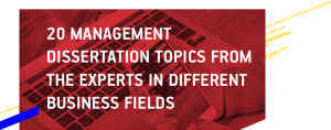 20-Management-Dissertation-Topics-from-the-Experts-in-Different-Business-Fields