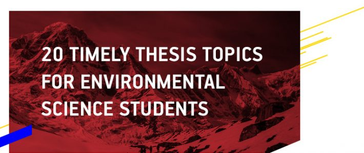 20 Timely Thesis Topics for Environmental Science Students